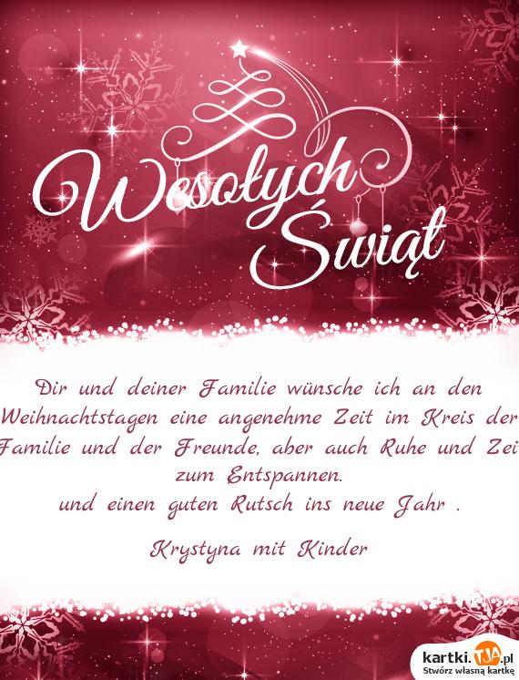 Dir und deiner Familie wünsche ich an den Weihnachtstagen eine ...