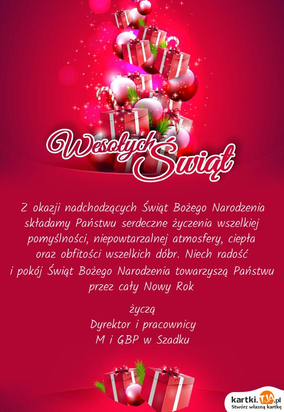 Z okazji nadchodzących Świąt Bożego Narodzenia składamy Państwu serdeczne życzenia wszelkiej pomyślności, niepowtarzalnej atmosfery, ciepła oraz obfitości wszelkich dóbr. Niech radość i pokój Świąt Bożego Narodzenia towarzyszą Państwu przez cały Nowy Rok  życzą Dyrektor i pracownicy M i GBP w Szadku