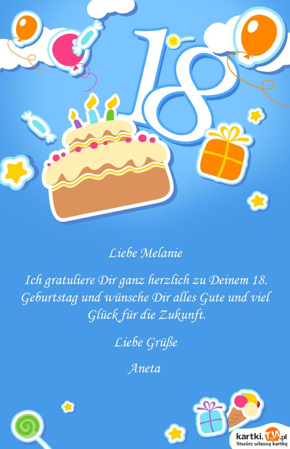 Ich gratuliere Dir ganz herzlich zu Deinem 18. Geburtstag