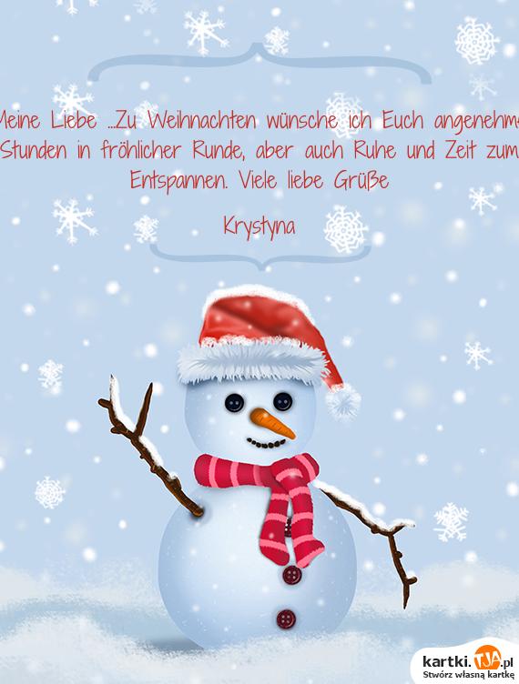 Weihnachten Grüße Wünsche.Meine Liebe Zu Weihnachten Wünsche Ich Euch Angenehme Stunden In