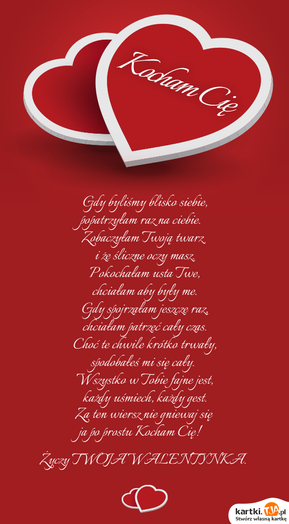Za Ten Wiersz Nie Gniewaj Się Ja Po Prostu Kocham Cię Twoja