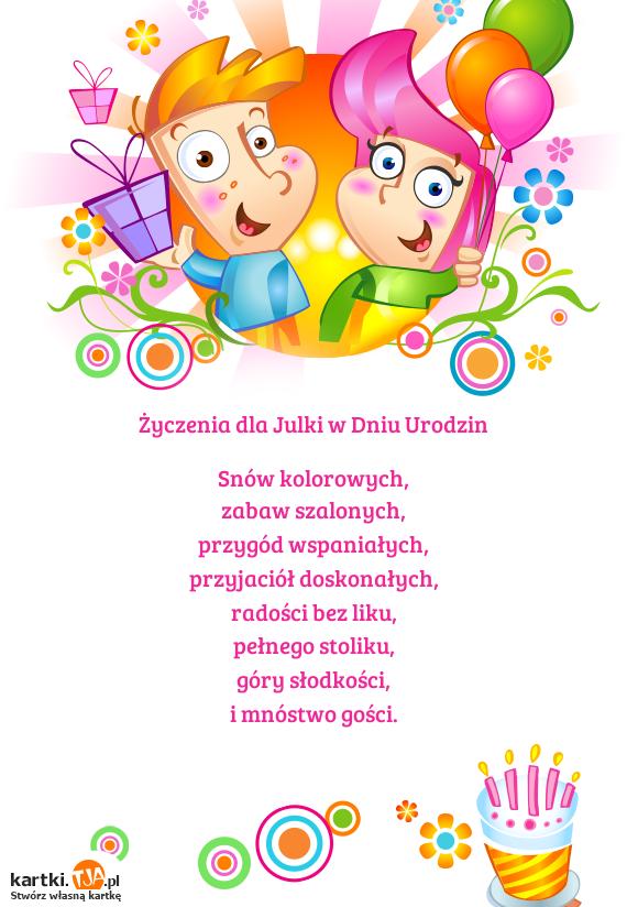 życzenia Dla Julki W Dniu Urodzin Darmowe Kartki