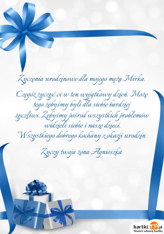życzenia Urodzinowe Dla Mojego Męża Mirka Darmowe Kartki